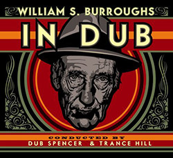 Burroughs, William S.: In Dub (Conducted by Dub Spencer & Trance Hill) [VINYL LP + CD]