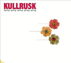Kullrusk: Spring Spring Spring Spring Spring [180 g RED VINYL]