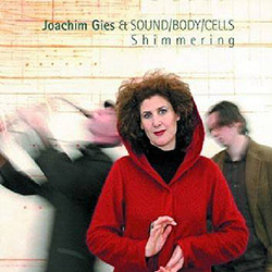 Gies, Joachim & Sound/Body/Cells: Shimmering <i>[Used Item]</i>