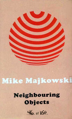 Majkowski, Mike: Neighbouring Objects [CASSETTE with download code]