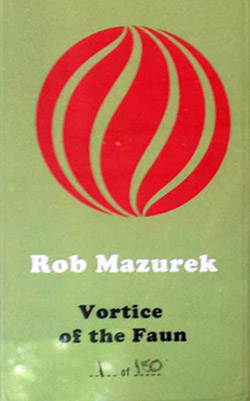 Mazurek, Rob : Vortice of the Faun [CASSETTE with download code] (Astral Spirits)