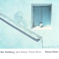 Goldberg, Ben / John Schott / Trevor Dunn: Almost Never <i>[Used Item]</i>