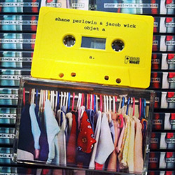 Perlowin, Shane / Jacob Wick : Objet A [CASSETTE] (Prom Night Records)