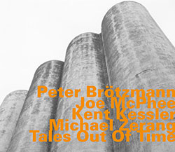 Brotzmann / McPhee / Kessler / Zerang: Tales Out Of Time (Hatology)