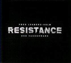Vandermark, Ken / Fred Lonberg-Holm: Resistance [VINYL] (Bocian)