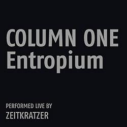 Zeitkratzer: Column One: Entropium [Vinyl]