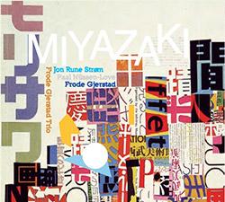 Gjerstad, Frode Trio (w/ Paal Nilssen-Love / Jon Rune Strom): Miyazaki
