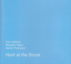 Jackson, Tom / Benedict Taylor / Daniel Thompson : Hunt At The Brook