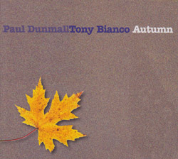 Paul Dunmall / Tony Bianco: Autumn (FMR)