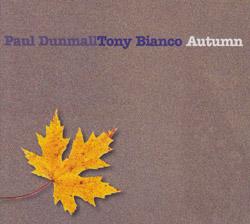 Dunmall, Paul / Tony Bianco: Autumn
