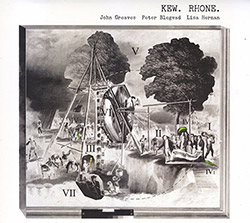 Greaves, John / Peter Blegvad / Lisa Herman : Kew Rhone (Recommended Records)