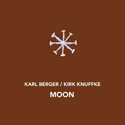 Berger, Karl / Kirk Knuffke: Moon [2 CDs] (NoBusiness)