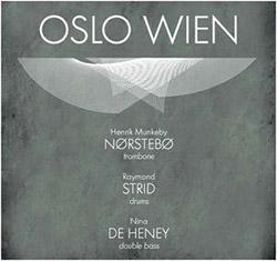 Norstebo / Strid / De Heney: Oslo Wien [2 CDs]