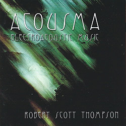 Thompson, Robert Scott: Acousma [2 CDs] <i>[Used Item]</i>