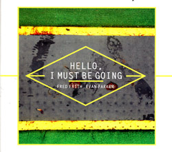 Frith, Fred / Evan Parker: Hello, I Must Be Going