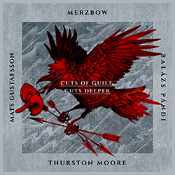 Gustafsson, Mats / Merzbow / Balazs Pandi / Thurston Moore: Cuts of Guilt, Cuts Deeper [VINYL 2 LPs] (Rarenoise Records)
