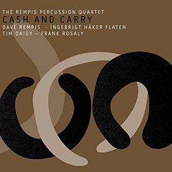 Rempis Percussion Quartet, The (w/ Haker-Flaten / Rosaly / Daisy): Cash And Carry