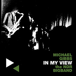Gibbs, Michael & the NDR Bigband: In My View