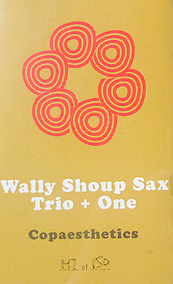 Shoup, Wally Sax Trio + One: Copaesthetics [CASSETTE with download code]