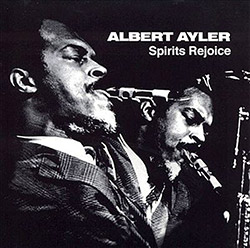 Ayler, Albert: Spirits Rejoice [VINYL]