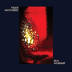 Tiger Hatchery: Sun Worship [VINYL] (ESP)