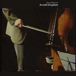 Dreyblatt, Arnold: Second Selection [VINYL 2 LPs]