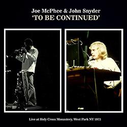 McPhee, Joe & John Snyder: To Be Continued [VINYL]