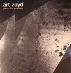 Art Zoyd: Generation Sans Futur