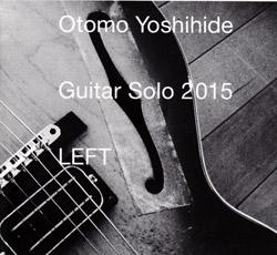 Yoshihide, Otomo : Guitar Solo 2015 LEFT