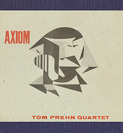 Prehn, Tom Quartet: Axiom