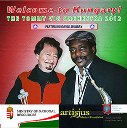Vig Orchestra, Tommy (feat David Murray): Welcome To Hungary! <i>[Used Item]</i>