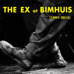 Ex, The: The Ex at The Bimhuis (1991-2015) [2 CDs]