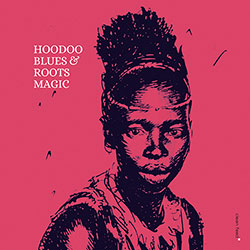 Roots Magic (Popolla / Defabriths / Tedeschi / Spera / Ventiucci): Hoodoo Blues (Clean Feed)