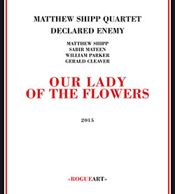 Shipp, Matthew Quartet Declared Enemy: Our Lady Of The Flowers (RogueArt)