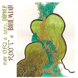 Oki, Itapu / Axel Dorner: Root Of Bohemian