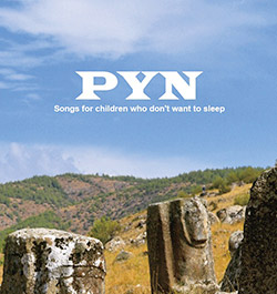 PYN (Yoshida / Pittard / Nasuno): Songs for children who don't want to sleep (Magaibutsu)