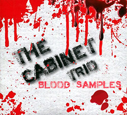 Cabinet Trio, The (Gjerstad / Turner / Molstad): Blood Samples (FMR)