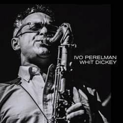 Perelman, Ivo / Whit Dickey: Tenorhood