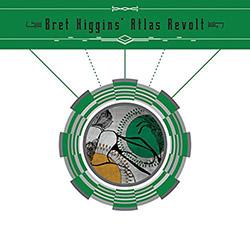 Higgins', Bret Atlas Revolt: Bret Higgins' Atlas Revolt (Tzadik)