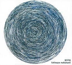 Nakatani, Tatsuya: Gong