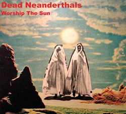 Dead Neanderthals: Worship the Sun (Relative Pitch)