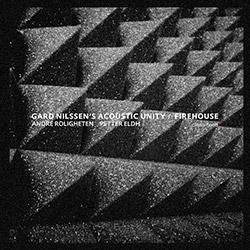 Nilssen's, Gard Acoustic Unity (Roligheten / Eldh / Nilssen): Firehouse [VINYL] (Clean Feed)
