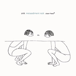 Snik: Metasediment Rock [VINYL] (Clean Feed)