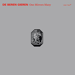 De Beren Gieren: One Mirrors Many (Clean Feed)