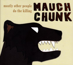 Mostly Other People Do the Killing: Mauch Chunk