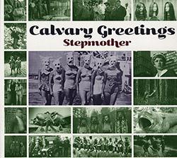 Stepmother (Simonis / Visser / Gilonis / Kerman): Calvary Greetings [VINYL]