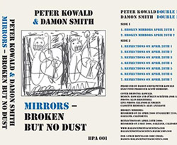 Kowald, Peter / Damon Smith: Mirrors, Broken - But No Dust [CASSETTE + DOWNLOAD]