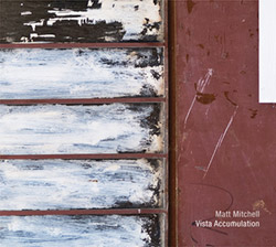 Mitchell, Matt Quartet: Vista Accumulation [2 CDs]