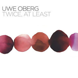 Oberg, Uwe: Twice, At Least <i>[Used Item]</i>