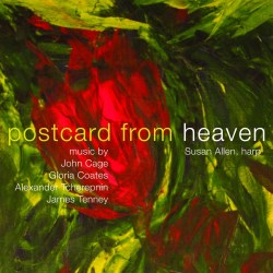 Allen, Susan plays Cage, John / Gloria Coates / Alexander Tcherepnin /James Tenney: Postcard from He (New World Records)